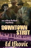 Downtown Strut : An Edna Ferber Mystery