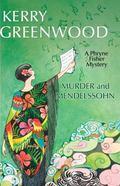 Murder and Mendelssohn: A Phryne Fisher Mystery