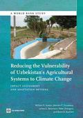 Reducing the Vulnerability of Uzbekistan's Agricutural Systems to Climate Change : Impact As...