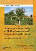 Reducing the Vulnerability of Moldova's Agricultural Systems to Climate Change : Impact Asse...