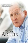 Older Adults : Understanding and Facilitating Transitions