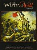 Our Western World Volume 2: From the Scientific Revolution to the Present