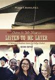 Listen to Me Now, or Listen to Me Later: A Memoir of Academic Success for College Students