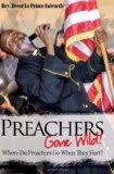 Preachers Gone Wild!: Where Do Preachers Go When They Hurt?