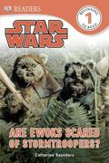 DK Readers: Star Wars: Are Ewoks Scared of Storm Troopers? : Star Wars: Are Ewoks Scared of ...