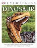 DK Eyewitness Books: Dinosaur : Dinosaur