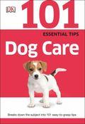 101 Essential Tips: Dog Care : Dog Care