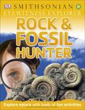Eyewitness Explorer: Rock and Fossil Hunter : Rock and Fossil Hunter