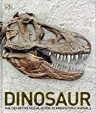 Dinosaur – The Definitive Visual Guide to Prehistoric Animals