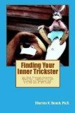 Finding Your Inner Trickster: Our Soul Trickster Unsettles, Wakes Up,  Lightens Life and Acc...