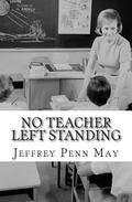 No Teacher Left Standing : A Novel