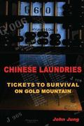 Chinese Laundries : Tickets to Survival on Gold Mountain