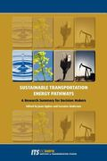 Sustainable Transportation Energy Pathways : A Research Summary for Decision Makers