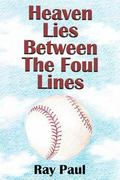 Heaven Lies Between the Foul Lines