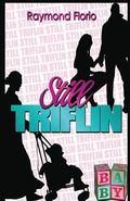 Still Triflin