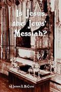 Is Jesus the Jews' Messiah?