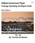 Gilbert American Flyer S Gauge Operating and Repair Guide