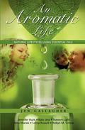 Aromatic Life : Natural Lifestyles using Essential Oils