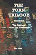Torn Trilogy Volume II : The Journey, Out of the Maelstrom
