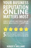 Your Business Reputation Online Matters Most : 5 Essential Do or Die Techniques Every Local ...