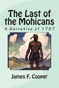 Last of the Mohicans : A Narrative Of 1757