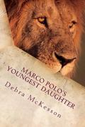 Marco Polo's Youngest Daughter: The golden thread in the tapestry of life opens the door to ...