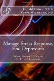 Manage Stress Response, End Depression: Natural Medicine Treatment for Stress & Depression