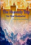 Heavenly Trip : Our Final Destination