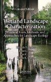 Wetland Landscape Characterization: Practical Tools, Methods, and Approaches for Landscape E...