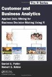 Customer and Business Analytics: Applied Data Mining for Business Decision Making Using R (C...