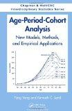 Age-Period-Cohort Analysis: New Models, Methods, and Empirical Applications (Chapman & Hall/...