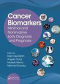 Cancer Biomarkers : Non-Invasive Early Diagnosis and Prognosis