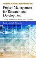Project Management for Research and Development : Guiding Innovation for Positive R&d Outcomes