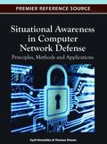 Situational Awareness in Computer Network Defense : Principles, Methods and Applications