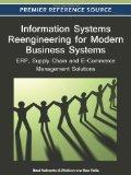 Information Systems Reengineering for Modern Business Systems: ERP, Supply Chain and E-Comme...