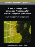 Speech, Image and Language Processing for Human Computer Interaction : Multi-Modal Advancements