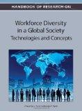 Handbook of Research on Workforce Diversity in a Global Society: Technologies and Concepts