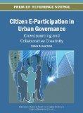 Citizen E-Participation in Urban Governance: Crowdsourcing and Collaborative Creativity (Adv...