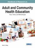 Handbook of Research on Adult and Community Health Education : Tools, Trends, and Methodologies