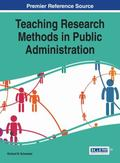 Teaching Research Methods in Public Administration