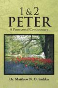 1 & 2 Peter: A Pentecostal Commentary