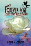 My Forever Rose: A Diary of My Secret Passion