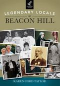 Legendary Locals of Beacon Hill