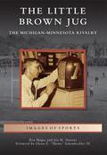 Little Brown Jug : The Michigan-Minnesota Football Rivalry