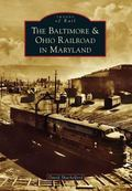 Baltimore and Ohio Railroad in Maryland