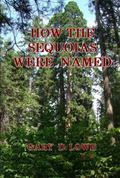 How the Sequoias Were Named : Endlicher's Sequence: the Naming of the Genus Sequoia