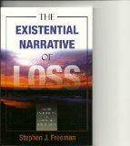 The Existential Narrative of Loss: Group Facilitation of Complicated Bereavement