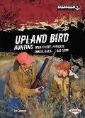 Upland Bird Hunting : Wild Turkey, Pheasant, Grouse, Quail, and More