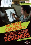 Crazy Careers of Video Game Designers