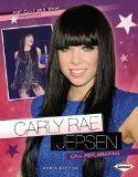 Carly Rae Jepsen: Call Her Amazing (Pop Culture Bios: Superstars)